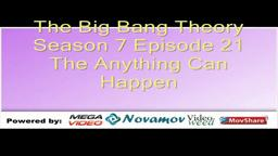 The Big Bang Theory Season 7 Episode 21 – The Anything Can H