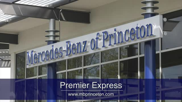 Mercedes Benz of Princeton New Premier Express Service!