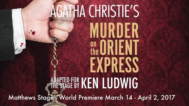 Murder on the Orient Express Preview - McCarter Theatre