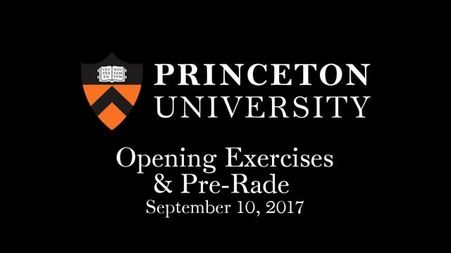 Princeton University - Opening Exercises 2017