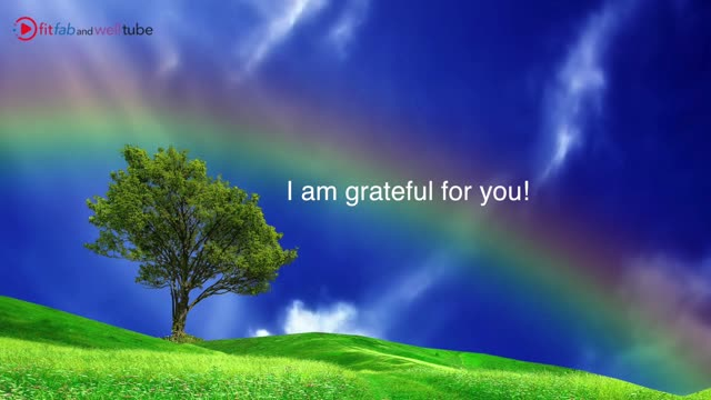 I am Grateful for - Positive Vibes FitFabAndWellTube.com coming soon.