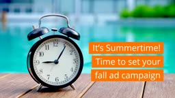 Its Summertime! Time to set your fall ad campaign