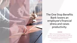 Lower stress level, increase productivity with the One Stop Benefits Bank