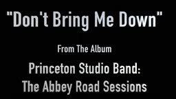 """Don't Bring Me Down"" - Full Version as recorded by Princeton Studio Band"