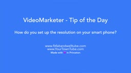 Video Tip: How to set up your resolution on your smart phone