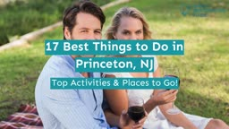 17 Best Things to Do in Princeton, NJ