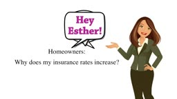 Hey Esther! Owners - Why does my insurance rates increase?