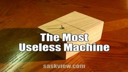 Make the Most Useless Machine Ever.