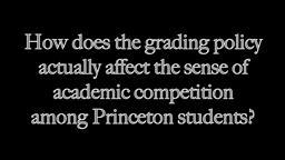 Princeton Grade Deflation and Competition.