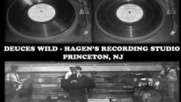 1969 Deuces Wild cut from album Recorded in Princeton NJ