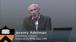 HistoryOfTheWorld since 1300, Princeton's Jeremy Adelman