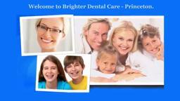 DentistryPrincetonNJ - Brighter Dental Care