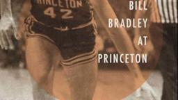 Bill Bradley Princeton Grad Scholar Statesman Hall of Famer