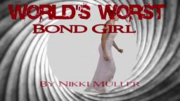 WorstBondGirl Nikki Muller Princeton '05